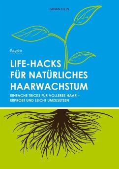 Life-Hacks für natürliches Haarwachstum (eBook, ePUB)