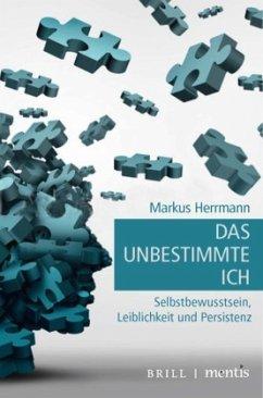 Das unbestimmte Ich - Herrmann, Markus