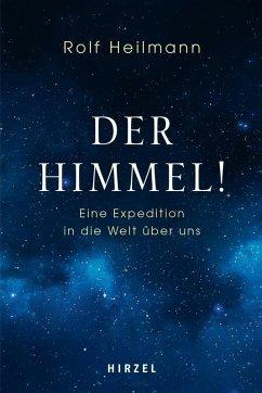 Der Himmel! (eBook, ePUB) - Heilmann, Rolf