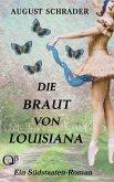 Die Braut von Louisiana (Gesamtausgabe) (eBook, ePUB)
