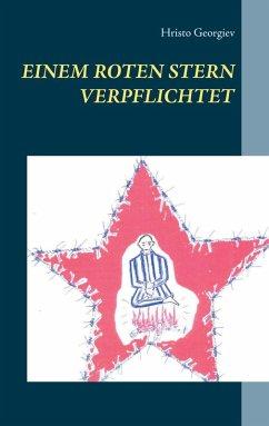 Einem roten Stern verpflichtet (eBook, ePUB)