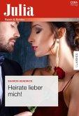 Heirate lieber mich! (eBook, ePUB)