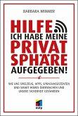 Hilfe, ich habe meine Privatsphäre aufgegeben! (eBook, PDF)