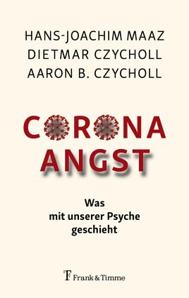 Corona - Angst von Hans-Joachim Maaz; Dietmar Czycholl; Aaron B. Czycholl - Fachbuch - bücher.de