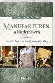 Manufakturen in Niederbayern
