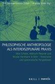 Philosophische Anthropologie als interdisziplinäre Praxis