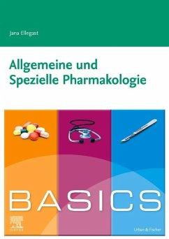 Basics Allgemeine und Spezielle Pharmakologie - Ellegast, Jana