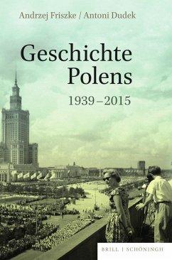 Geschichte Polens 1939-2015 - Friszke, Andrzej;Dudek, Antoni