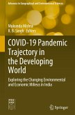 Covid-19 Pandemic Trajectory in the Developing World: Exploring the Changing Environmental and Economic Milieus in India