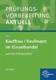 Prüfungsvorbereitung aktuell - Kauffrau / Kaufmann im Einzelhandel