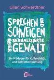Sprechen und Schweigen über sexualisierte Gewalt