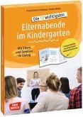 Die 10 wichtigsten Elternabende im Kindergarten. Mit Eltern und Familien im Dialog, m. 1 Beilage