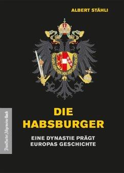 Die Habsburger (eBook, ePUB) - Stähli, Albert