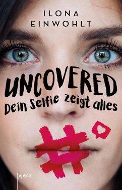 Uncovered - Dein Selfie zeigt alles (eBook, ePUB) - Einwohlt, Ilona
