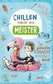 Chillen macht den Meister (eBook, ePUB)