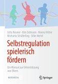 Selbstregulation spielerisch fördern (eBook, PDF)