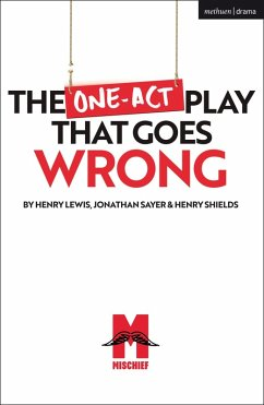 The One-Act Play That Goes Wrong (eBook, PDF) - Shields, Henry; Sayer, Jonathan; Lewis, Henry