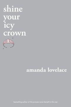 shine your icy crown (eBook, ePUB) - Lovelace, Amanda; Ladybookmad