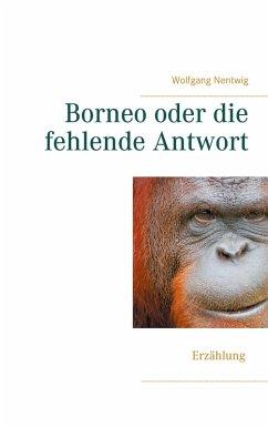 Borneo oder die fehlende Antwort (eBook, ePUB)