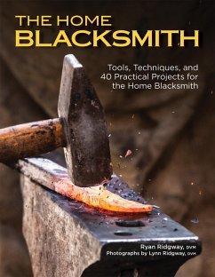The Home Blacksmith (eBook, ePUB) - Ridgway, Ryan