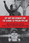 Hip-Hop and Dismantling the School-to-Prison Pipeline (eBook, ePUB)