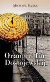 Orangen für Dostojewskij