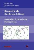 Geometrie als Quelle von Bildung: Anwenden, Strukturieren, Problemlösen