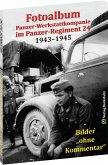 Fotoalbum - Panzer-Werkstattkompanie im Panzer-Regiment 24 in der 24. Panzer-Division 1943-1945