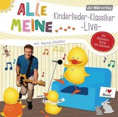 Alle meine ... Kinderlieder-Klassiker live, 1 Audio-CD - Martin Pfeiffer