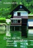 Wenn ein Haus spricht - Eine andere Biografie