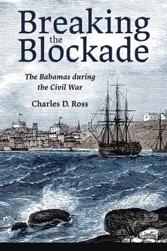 Breaking the Blockade (eBook, ePUB) - Ross, Charles D.