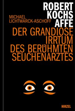 Robert Kochs Affe - Lichtwarck-Aschoff, Michael