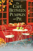 The Café between Pumpkin and Pie (eBook, ePUB)