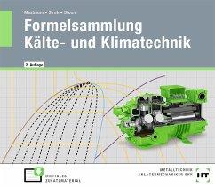 eBook inside: Buch und eBook Formelsammlung Kälte- und Klimatechnik - Masbaum, Martin;Sirek, Uwe;Steen, Folker