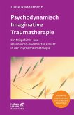 Psychodynamisch Imaginative Traumatherapie - PITT (eBook, ePUB)