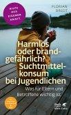 Harmlos oder brandgefährlich? Suchtmittelkonsum bei Jugendlichen (eBook, PDF)