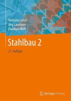 Stahlbau 2 (eBook, PDF) - Lohse, Wolfram; Laumann, Jörg; Wolf, Christian