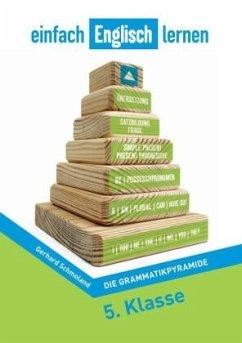 Die Grammatikpyramide, 5. Klasse - Schmoland, Gerhard