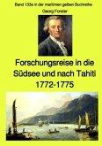 Entdeckungsreise in die Südsee und nach Tahiti - 1772-1775 - Band 133e in der maritimen gelben Buchreihe bei Jürgen Rusz