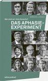 Das Aphasie-Experiment