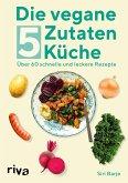 Die vegane 5-Zutaten-Küche