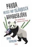 »Panda« heißt auf Isländisch »Bambusbjörn«