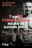 9 von 10 Fitnesssportlern machen die gleichen Fehler