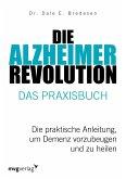 Die Alzheimer-Revolution - Das Praxisbuch