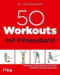 50 Workouts mit Fitnessband - Herdener, Lutz