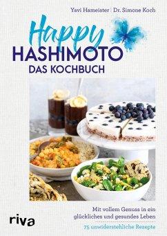 Happy Hashimoto - Das Kochbuch - Hameister, Yavi;Koch, Simone