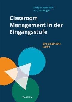 Classroom Management in der Eingangsstufe - Wannack, Evelyne;Herger, Kirsten