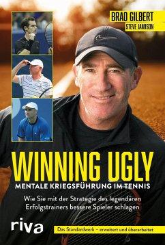 Winning Ugly - Mentale Kriegsführung im Tennis - Gilbert, Brad;Jamison, Steve