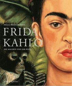 Frida Kahlo. Die Malerin und ihr Werk - Prignitz-Poda, Helga