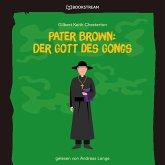 Pater Brown: Der Gott des Gongs (Ungekürzt) (MP3-Download)
